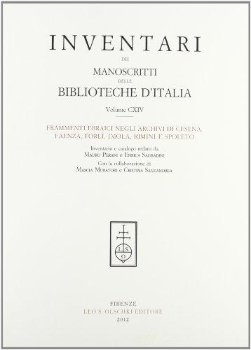 INVENTARI DEI MANOSCRITTI DELLE BIBLIOTECHE D'ITALIA. VOL. 114. Frammenti ebraici negli Archivi...