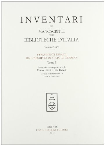 INVENTARI DEI MANOSCRITTI DELLE BIBLIOTECHE D'ITALIA. VOL. 115. I frammenti ebraici dell'...