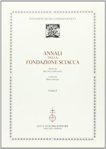 Annali della Fondazione Sciacca. Volume II.: [ Fondazione Michele Federico Sciacca ].