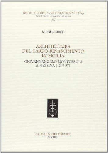 ARCHITETTURA DEL TARDO RINASCIMENTO IN SICILIA. Giovannangelo: ARICÒ Nicola.