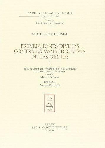 9788822262943: Prevenciones divinas contra la vana idolatría de la Gentes. Ediz. critica. Ediz. italiana e spagnola vol. 1