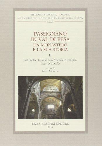9788822263186: Passignano in Val di Pesa. Un monastero e la sua storia vol. 2 - Arte nella chiesa di San Michele Arcangelo (secc. XV-XIX)