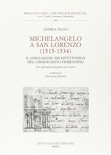 9788822263346: Michelangelo a San Lorenzo (1515-1534). Il linguaggio architettonico del Cinquecento fiorentino. Glossario. Con CD-ROM (Biblioteca dell'Archivum romanicum)