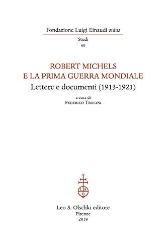 9788822266118: Robert Michels E La Prima Guerra Mondiale. Lettere E Documenti