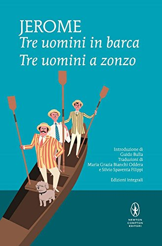 9788822700629: Tre uomini in barca-Tre uomini a zonzo. Ediz. integrale