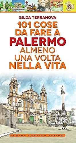 9788822710185: 101 cose da fare a Palermo almeno una volta nella vita