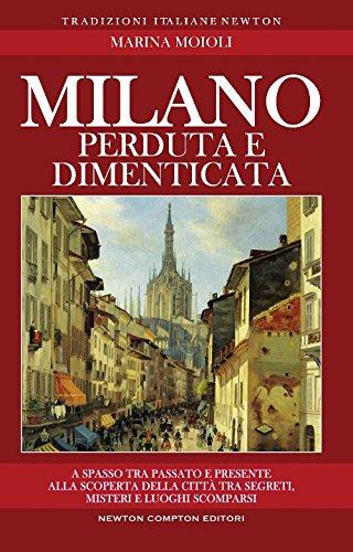 Milano perduta e dimenticata. Tra segreti, misteri: Marina Moioli