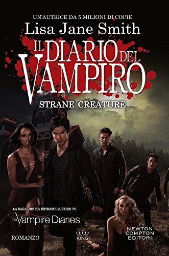 9788822717894: Strane creature. Il diario del vampiro