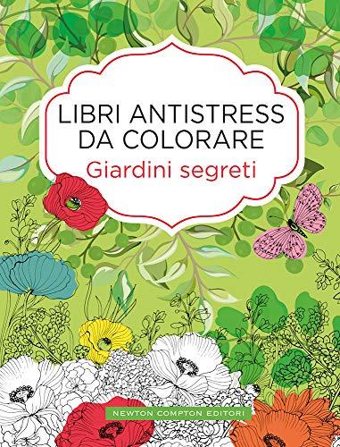 9788822738318: Giardini segreti. Libri antistress da colorare