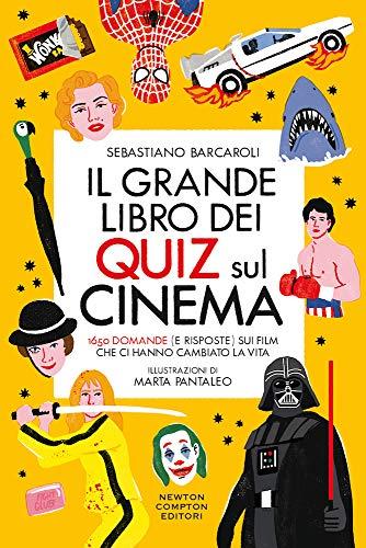 9788822746511: Il grande libro dei quiz sul cinema. 1650 domande (e risposte) sui film che ci hanno cambiato la vita