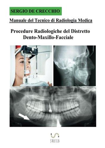 Manuale del Tecnico di Radiologia Medica -: SERGIO DE
