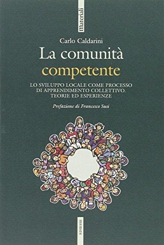 9788823012615: La comunità competente. Lo sviluppo locale come processo di apprendimento collettivo. Teorie ed esperienze