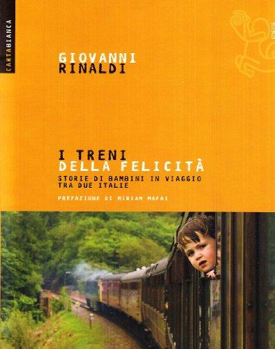 9788823013353: I treni della felicità. Storie di bambini in viaggio tra due Italie