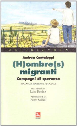 H)ombre(s) migranti. Compagni di speranza - Andrea Cantaluppi