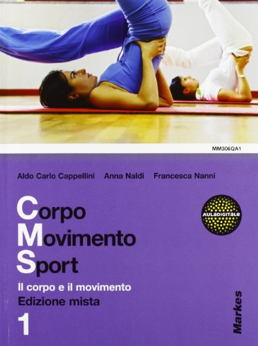 9788823104242: Corpo movimento sport. Per le Scuole superiori. Con espansione online: 1
