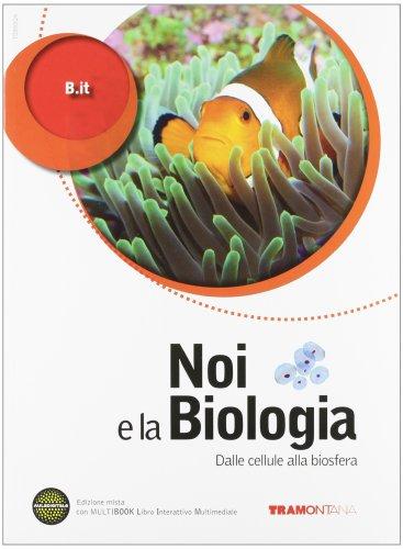 9788823332584: Noi e la biologia. Per le Scuole superiori. Con DVD-ROM. Con espansione online. Dalla cellula alla biosfera (Vol. 1)