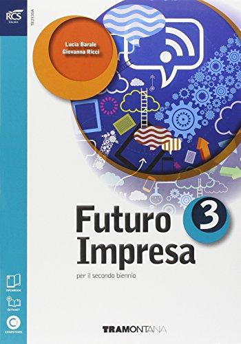 9788823343665: Futuro impresa. Con e-book. Con espansione online. Per le Scuole superiori: 3