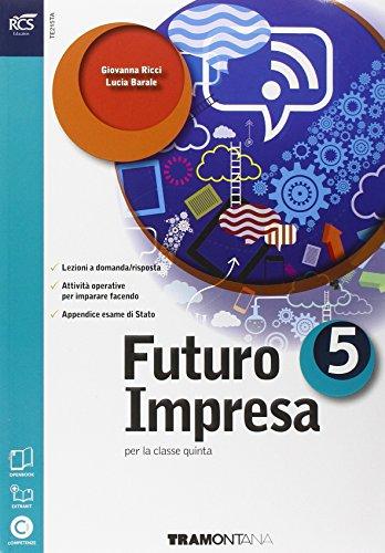 9788823343689: Futuro impresa e professioni. Quaderno. Per le e Scuole superiori. Con e-book. Con espansione online: 5
