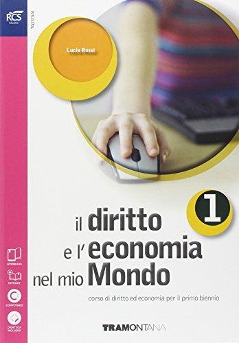 9788823343771: Il diritto e l'economia nel mio mondo. Per le Scuole superiori. Con e-book. Con espansione online (Vol. 1)