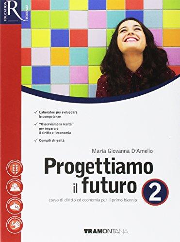 9788823352230: Progettiamo il futuro. Per le Scuole superiori. Con e-book. Con 2 espansioni online (Vol. 2)