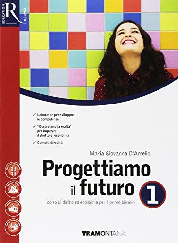 9788823352247: Progettiamo il futuro. Per le Scuole superiori. Con e-book. Con 2 espansioni online: 1