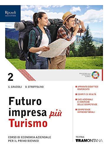 9788823355095: Futuro impresa più turismo. Corso di economia aziendale. Per il primo biennio delle Scuole superiori. Con e-book. Con espansione online: 2