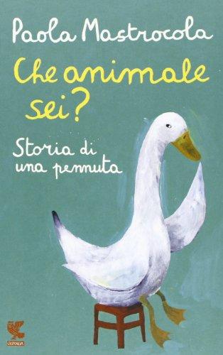 9788823503267: Che animale sei? Storia di una pennuta