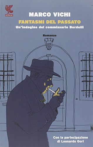 Fantasmi del passato. Un'indagine del commissario Bordelli.: Vichi,Marco.