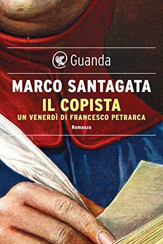 9788823525481: Il copista. Un venerdì di Francesco Petrarca