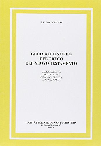 Guida allo studio del greco del Nuovo Testamento: Corsani Bruno