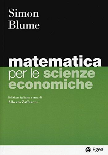 Matematica per le scienze economiche.: Simon Carl P Blume Lawrence E