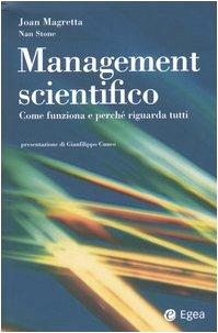 Management scientifico. Come funziona e perché riguarda: Joan Magretta; Nan