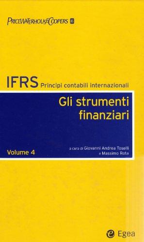 IFRS. Principi contabili internazionali vol. 4 -: G. A. Toselli,