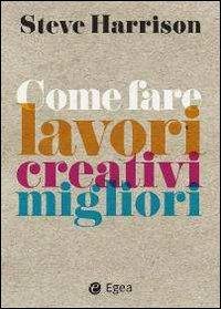 9788823832565: Come fare lavori creativi migliori