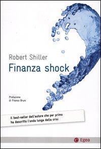 9788823833593: Finanza shock. Come uscire dalla crisi dei mutui subprime