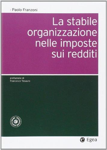 9788823834170: La stabile organizzazione nelle imposte sui redditi. Con aggiornamento online