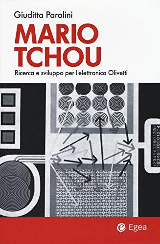 9788823834712: Mario Tchou. Ricerca e sviluppo per l'elettronica Olivetti