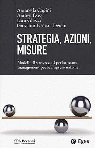 9788823835719: Strategia, azioni, misure. Modelli di successo di performance management per le imprese italiane (SDA Bocconi)