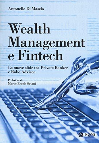 9788823836730: Wealth management e fintech. Le nuove sfide tra private banker e robo advisor
