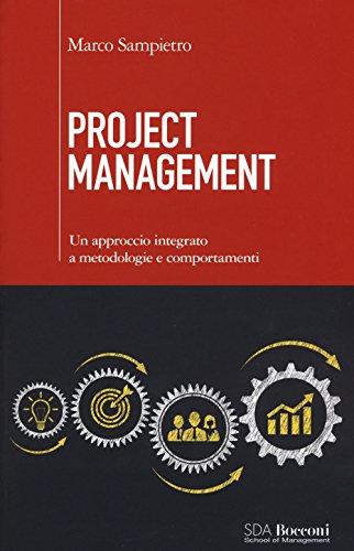 9788823836754: Project management. Un approccio integrato a metodologie e comportamenti