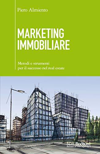 9788823836952: Marketing immobiliare. Metodi e strumenti per il successo nel real estate