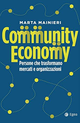 9788823837829: Community economy. Persone che trasformano mercati e organizzazioni