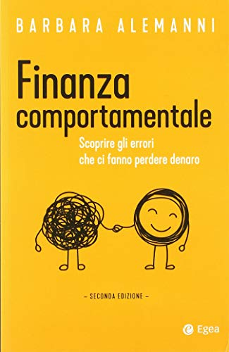 9788823837867: Finanza comportamentale. Scoprire gli errori che fanno perdere denaro