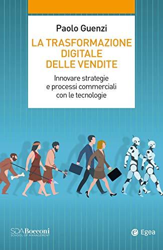 9788823838086: La trasformazione digitale delle vendite. Innovare strategie e processi commerciali con le tecnologie