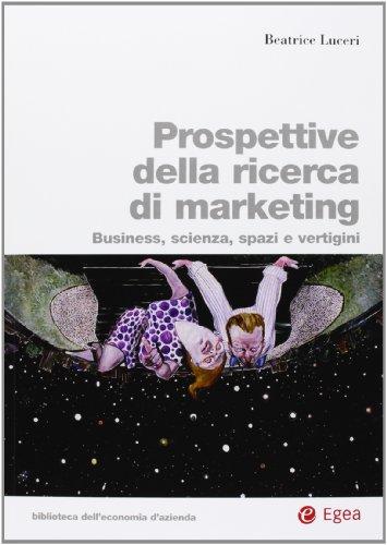 9788823843813: Prospettive della ricerca di marketing. Business, scienza, spazi e vertigini