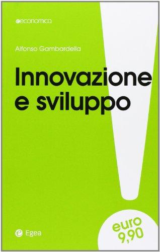 9788823885042: Innovazione e sviluppo. Miti da sfatare, realtà da costruire
