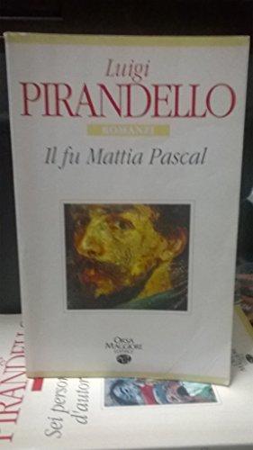 Il fu Mattia Pascal (Stelle dell'Orsa): Luigi Pirandello