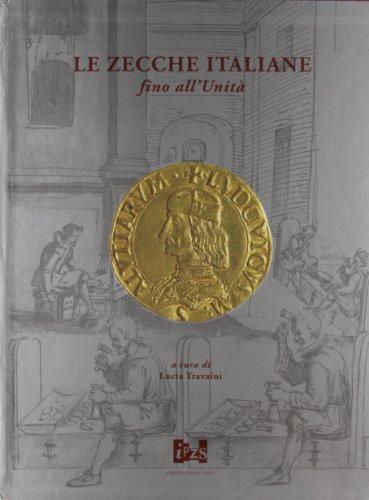 LE ZECCHE ITALIANE FINO ALL'UNITA, 2 VOLS.: TRAVAINI, L., ED.