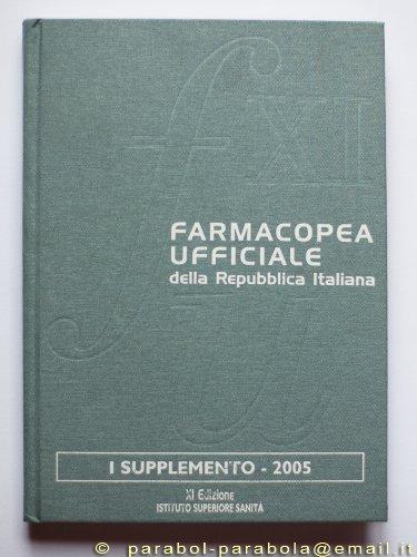 9788824022019: Farmacopea ufficiale della Repubblica Italiana. Supplemento (2005): 1