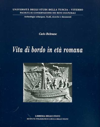 VITA DI BORDO IN ETA ROMANA: BELTRAME, C.
